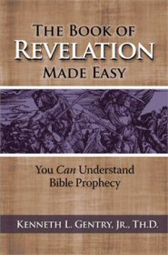 The Book of Revelation Made Easy: You Can Understand Bible Prophecy