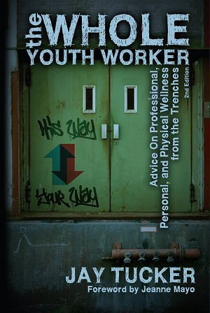 The Whole Youth Worker, 2nd ed.