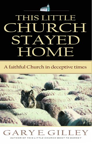 This Little Church Stayed Home: A Faithful Church in Deceptive Times