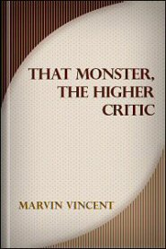 That Monster, the Higher Critic
