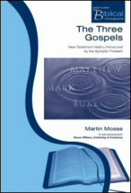 The Three Gospels: New Testament History Introduced by the Synoptic Problem