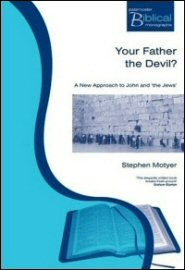 Your Father the Devil? A New Approach to John and the Jews