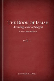 The Book of Isaiah according to the Septuagint (Codex Alexandrinus), vol. 1