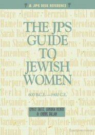 The JPS Guide to Jewish Women 600 BCE–1900 CE