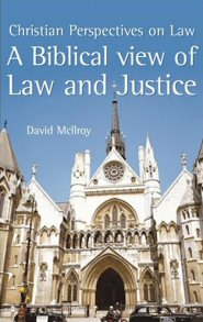 Christian Perspectives: A Biblical View of Law and Justice