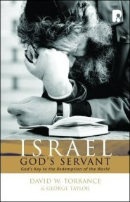 Israel, God's Servant: God's Key to the Redemption of the World