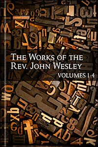 The Works of John Wesley, Volumes 1–4