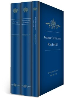 Encyclicals and Constitutions of Pope Pius XII in English & Latin (3 vols.)