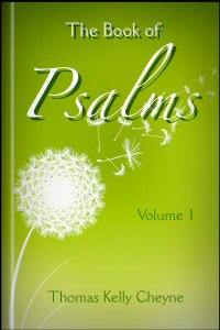 The Book of Psalms: Translated from a Revised Text with Notes and Introduction, Vol. I