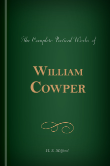 The Complete Poetical Works of William Cowper