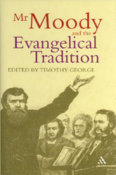 Mr. Moody and the Evangelical Tradition