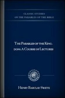 The Parables of the Kingdom: A Course of Lectures