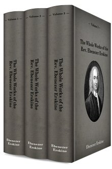 The Whole Works of the Rev. Ebenezer Erskine (3 vols.)