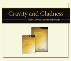 Gravity and Gladness Video and Study Guide