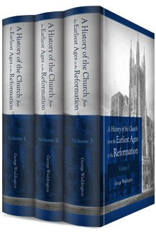 A History of the Church from the Earliest Ages to the Reformation (3 vols.)