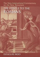 The New International Commentary on the New Testament: The Epistle to the Romans