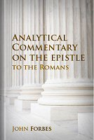 Analytical Commentary on the Epistle to the Romans, Tracing the Train of Thought by the Aid of Parallelism, with Notes and Dissertations