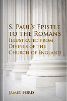 S. Paul's Epistle to the Romans, Illustrated from Divines of the Church of England