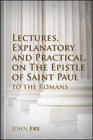 Lectures, Explanatory and Practical, on the Epistle of Saint Paul to the Romans