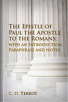 The Epistle of Paul the Apostle to the Romans; With an Introduction, Paraphrase, and Notes