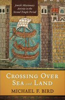 Crossing Over Sea and Land: Jewish Missionary Activity in the Second Temple Period