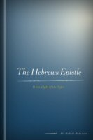 The Hebrews Epistle: In the Light of the Types