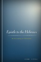 The Epistle to the Hebrews: The First Apology for Christianity