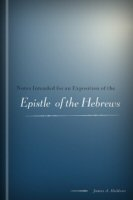 Notes Intended for an Exposition of the Epistle to the Hebrews