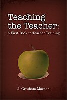 Teaching the Teacher: A First Book in Teacher Training
