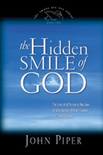 The Hidden Smile of God: The Fruit of Affliction in the Lives of John Bunyan, William Cowper, and David Brainerd (SANS 2)