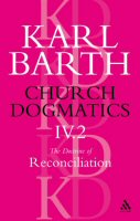 Church Dogmatics, Volume 4: The Doctrine of Reconciliation, Part 2