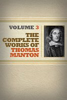The Complete Works of Thomas Manton, Volume 3