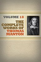 The Complete Works of Thomas Manton, Volume 18