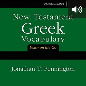 New Testament Greek Vocabulary (audio)
