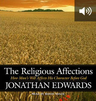 The Religious Affections (with audio)