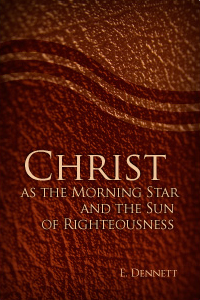 Christ as the Morning Star and the Sun of Righteousness