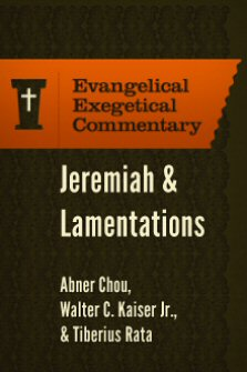 Lamentations: Evangelical Exegetical Commentary