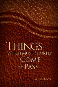 """Things which must shortly come to pass"" (Revelation)"