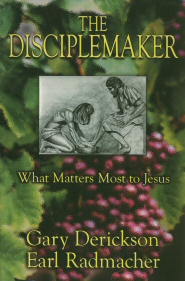 The Disciplemaker: What Matters Most to Jesus