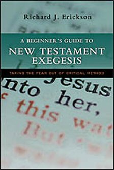 A beginners guide to new testament exegesis taking the fear out of a beginners guide to new testament exegesis taking the fear out of critical method fandeluxe Gallery