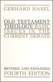 Old Testament Theology: Basic Issues in the Current Debate