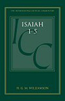 A Critical and Exegetical Commentary on Isaiah 1–27, Volume 1: Commentary on Isaiah 1–5