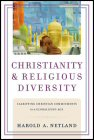 Christianity and Religious Diversity: Clarifying Christian Communities in a Global Age