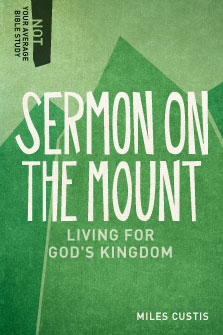 Sermon on the Mount: Living for God's Kingdom