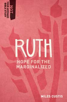 Ruth: Hope for the Marginalized