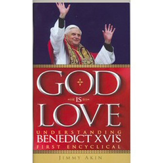 God Is Love: Understanding Benedict XVI's First Encyclical