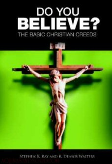 Do You Believe?: The Basic Christian Creeds