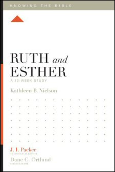 Ruth and Esther, A 12-Week Study