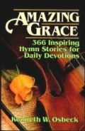 Amazing Grace—366 Inspiring Hymn Stories for Daily Devotions