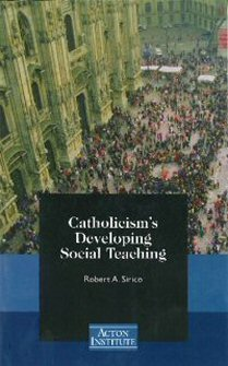 Catholicism's Developing Social Teaching: Reflections on Rerum Novarum and Centesimus Annus